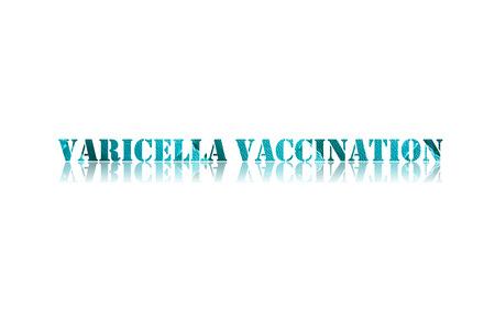 varicelle: mot vaccination contre la varicelle dans un fond blanc