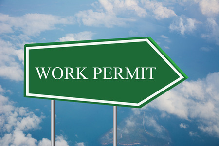 immigrate: Write a WORK PERMIT on the Road Sign