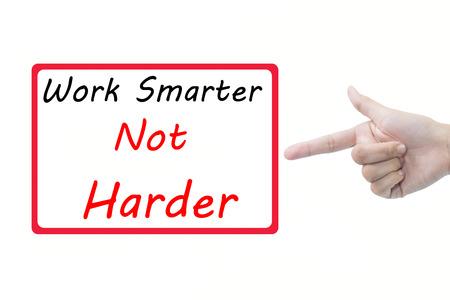 harder: Businessman hand pointing Work Smarter Not Harder
