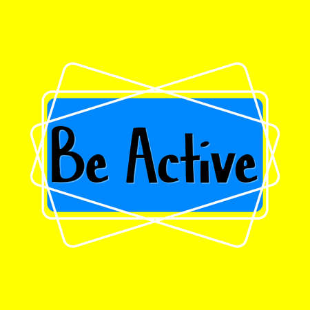 Be Active word on education and motivation concepts. Vector illustration. EPS 10
