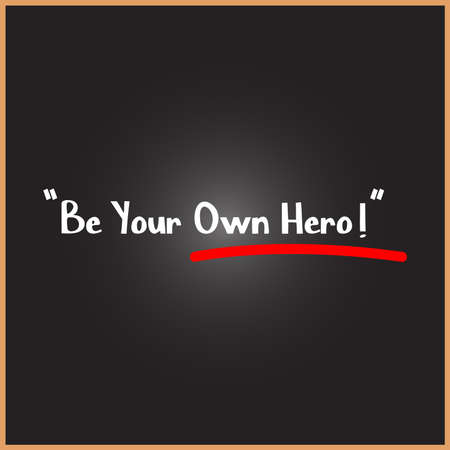 Be Your Own Hero word on education, inspiration and motivation concepts. Vector illustration. EPS 10