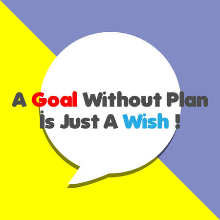 A GOAL Without Plan is Just A WISH! word on education, inspiration and business motivation concepts. Vector illustration. EPS 10
