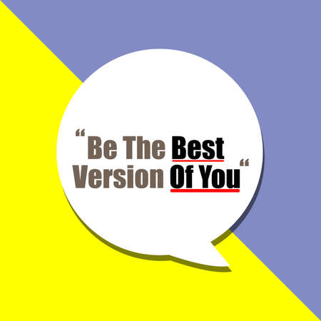 Be The Best Version Of You word on education, inspiration and business motivation concepts. Vector illustration. EPS 10