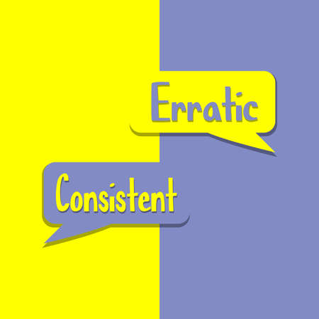 Erratic or Consistent on word on education, inspiration and business motivation concepts. Vector illustration. EPS 10