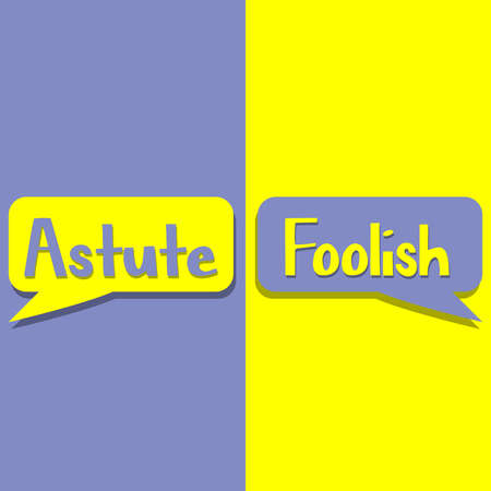 Astute or Foolish on word on education, inspiration and business motivation concepts. Vector illustration. EPS 10 Illustration