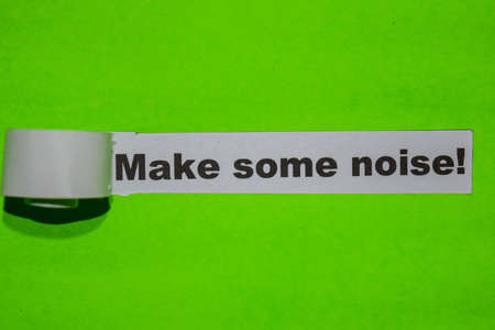 Make Some Noise!, inspiration concept on green torn paper