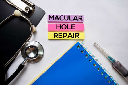 Macular Hole Repair text on top view isolated on white background. HealthcareMedical concept