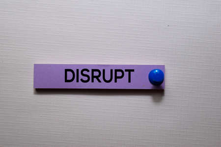 Disrupt text on sticky notes isolated on office desk