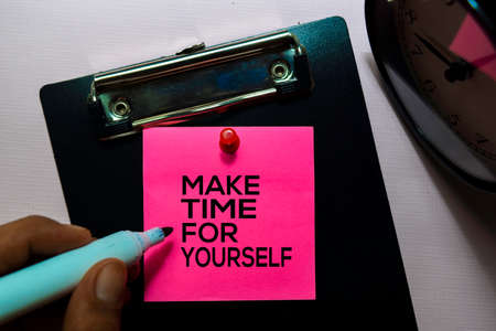 Make Time For Yourself text on sticky notes isolated on office desk