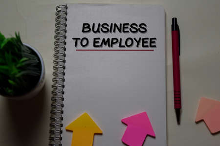 Business To Employee write on a book isolated on office desk.