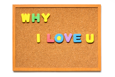 pinboard: Wording why i love u in corkboard placed on white background