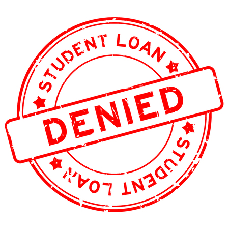 Grunge red student loan denied word round rubber seal stamp