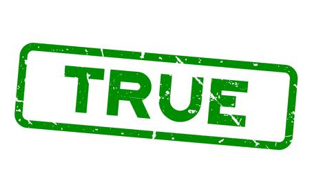 Grunge verde verdadero texto cuadrado sello sello de goma sobre fondo blanco Ilustración de vector