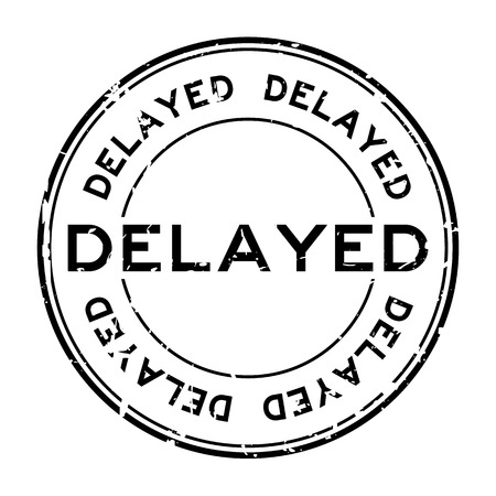 Grunge black delayed word round rubber seal stamp on white background