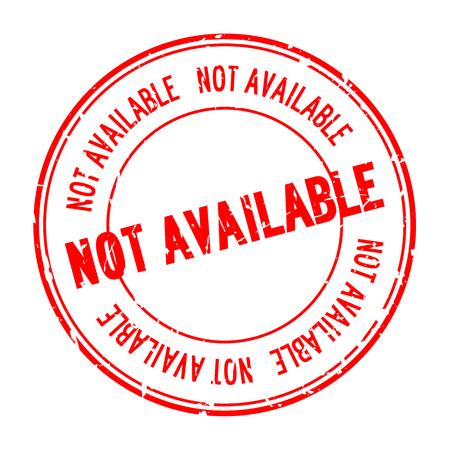 Grunge rosso non disponibile parola tondo timbro sigillo di gomma su sfondo bianco