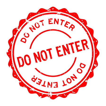 Grunge red do not enter word round rubber seal stamp on white background