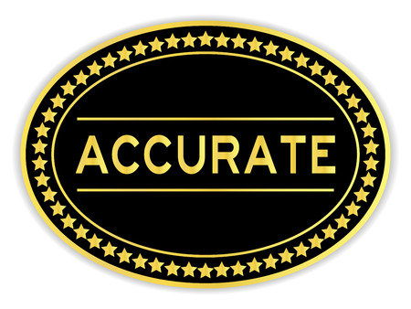Gold and black color oval sticker with word accurate on white background