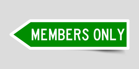 Label sticker in green color arrow shape as word members only on white background