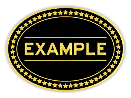 Gold and black color oval sticker with word example on white background