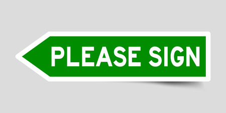 Sticker in green color arrow shape with word please sign on gray background