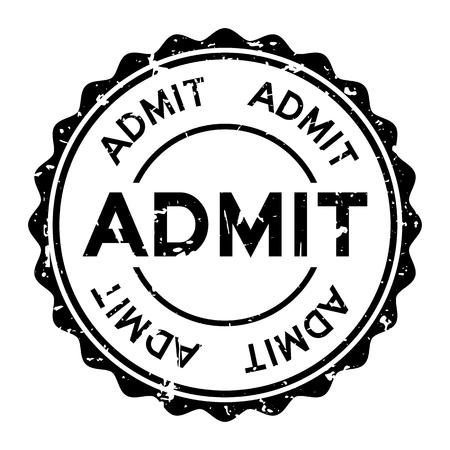 Grunge black admit word round rubber seal stamp on white background