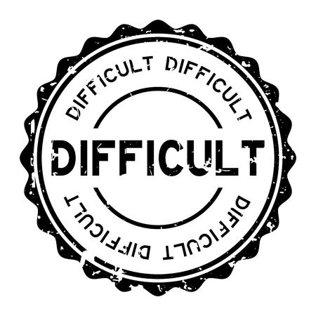 Grunge nero parola difficile rotondo sigillo di gomma timbro su sfondo bianco Vettoriali