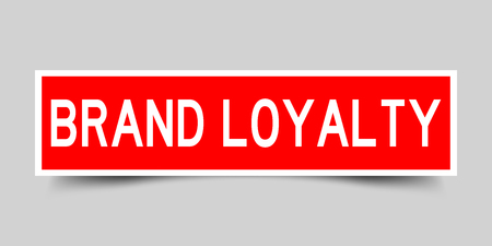 Square red color sticker with word brand loyalty on gray background Illustration
