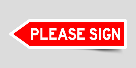Sticker in red color arrow shape with word please sign on gray background