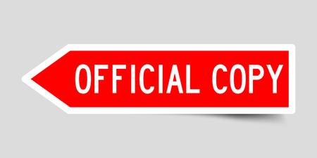 Red color arrow shape label sticker in word official copy on gray background Ilustração Vetorial