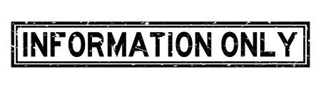Grunge black information only word square rubber seal stamp on white background Ilustração