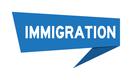Blue paper speech banner with word immigration on white background (Vector) Illustration
