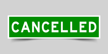Square green color sticker with word cancelled on gray background Illustration