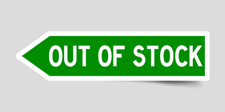 Arrow shape green color sticker in word out of stock on gray background