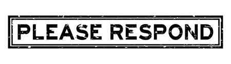 Grunge black please respond word square rubber seal stamp on white background