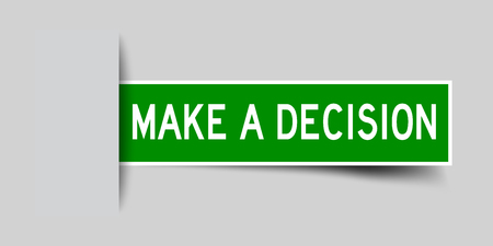 Label square green sticker in word make a decision that insert under gray background (vector)