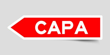 Label sticker in red color arrow shape as word CAPA (abbreviation of corrective action and preventive action) on white background