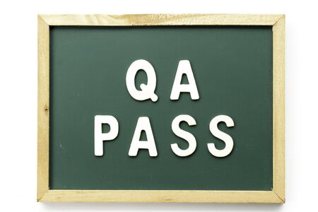 Letter in word QA (Abbreviation of Quality Assurance) pass on blackboard in white background