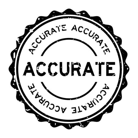 Grunge black accurate word round rubber seal stamp on white background