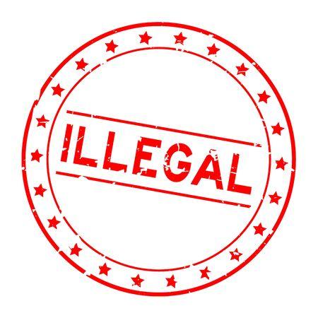 Grunge rosso parola illegale rotondo sigillo di gomma timbro su sfondo bianco Vettoriali
