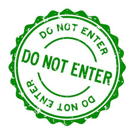 Grunge green do not enter word round rubber seal stamp on white background Ilustração