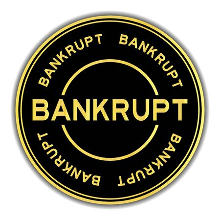 Gold color bankrupt word round sticker on white background