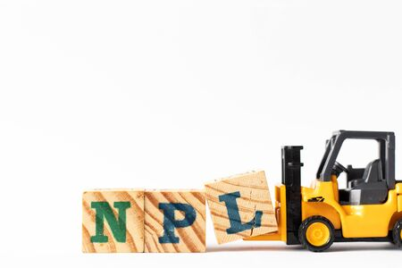 Toy forklift hold wood letter block L to complete word NPL (Abbreviation of Non Performing Loan, Non-Patent Literature) on white background