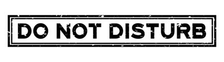 Grunge black do not disturb word square rubber seal stamp on white background