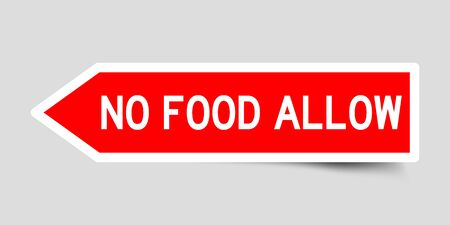 Red color arrow sticker with word no food allowed on gray background