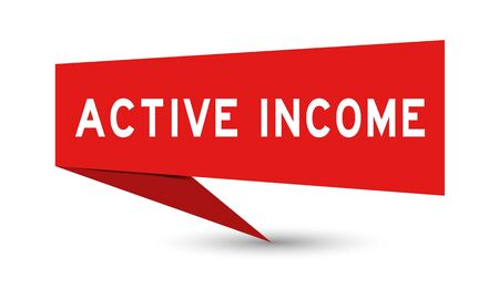 Red color paper speech banner with word active income on white background