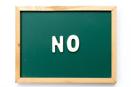 Letter in word no on blackboard in white background