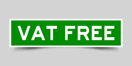 Label square green sticker in word  vat (Value added tax) freeon gray background (vector)