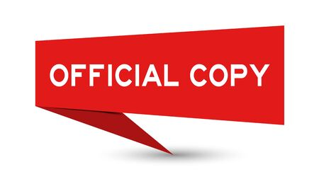 Red color paper speech banner with word official copy on white background