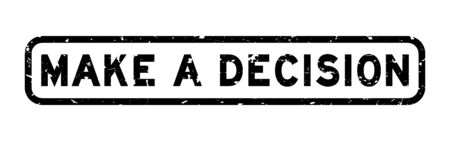 Grunge black make a decision word square rubber seal stamp on white background