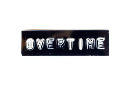 Embossed letter in word overtime in black banner on white background